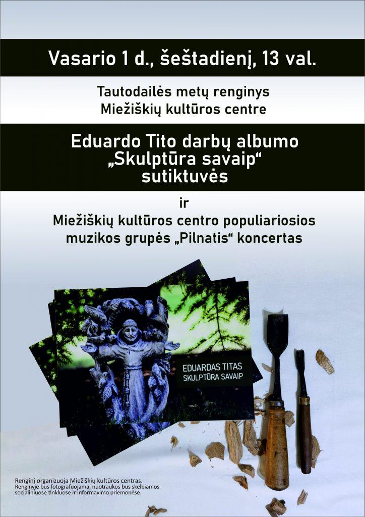 """Eduardo Tito darbų albumo """"Skulptūra savaip"""" sutiktuvės. Renginys skiriamas Tautodailės metams. @ Miežiškių kultūros centras"""